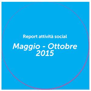 Report Maggio - Ottobre 2015